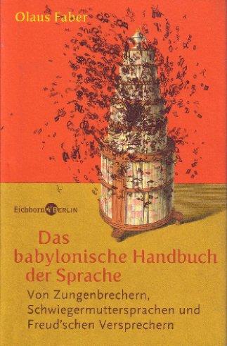 Olaus Faber: Das babylonische Handbuch der Sprache.