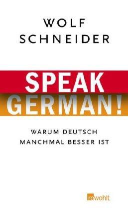 Wolf Schneider: Speak German