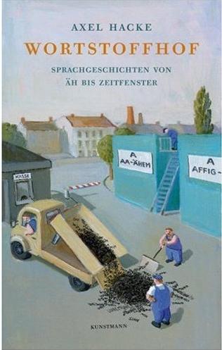 Axel Hacke: Wortstoffhof