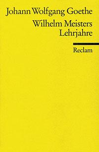 Goethes Wilhelm Meisters Lehrjahre